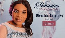 Amanam By Blessing Emenike #freshRelease